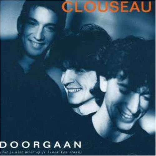 Clouseau - Doorgaan (Tot Je Niet Meer Op Je Benen Kan Staan) - Zortam Music