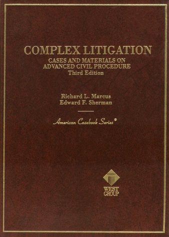 Complex Litigation, Cases & Materials on Advanced Civil Procedure (American Casebooks)