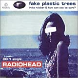 Fake Plastic Trees [CD 1]