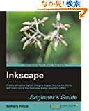 Inkscape Beginner's Guide: Create Attractive Layout Designs, Logos, Brochures, Icons, and More Using the Inkscape Vector G...