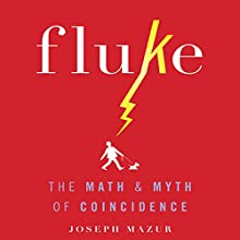 Fluke: The Math and Myth of Coincidence Audiobook by Joseph Mazur Narrated by Tim Andres Pabon