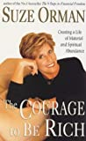The Courage to be Rich: Creating a Life of Material and Spiritual Abundance (0091826829) by Orman, Suze