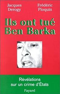 Ils ont tu� Ben Barka par Jacques Derogy