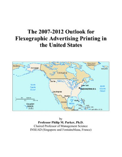 The 2007-2012 Outlook for Flexographic Advertising Printing in the United States