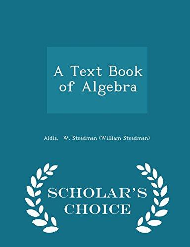 A Text Book of Algebra - Scholar's Choice Edition