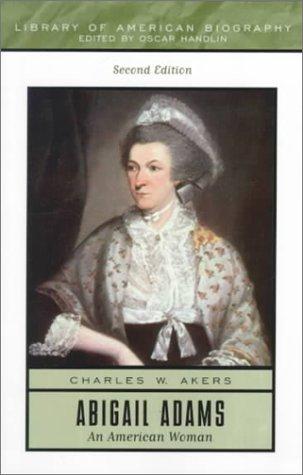 Abigail Adams: An American Woman (2nd Edition)