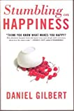Stumbling on Happiness: Think You Know What Makes You Happy? (0739474553) by Daniel Gilbert