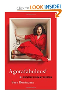 Agorafabulous!: Dispatches from My Bedroom Sara Benincasa