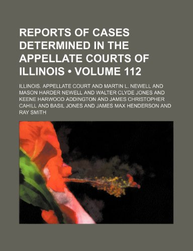 Reports of Cases Determined in the Appellate Courts of Illinois (Volume 112)