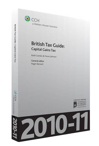 British Tax Guide 2010-2011: Capital Gains Tax