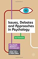 Issues, Debates and Approaches in Psychology (Palgrave Insights in Psychology series)