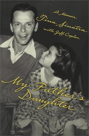 My Father's Daughter: A Memoir, TINA SINATRA, JEFF COPLON