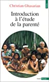echange, troc Christian Ghasarian - Introduction à l'étude de la parenté
