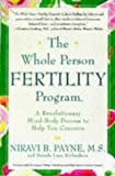 img - for The Whole Person Fertility Program(SM): A Revolutionary Mind-Body Process to Help You Conceive book / textbook / text book