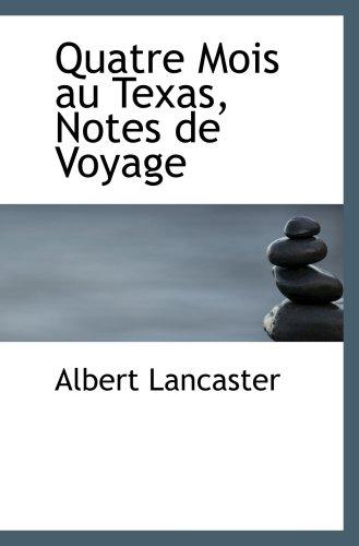 Quatre Mois au Texas, Notes de Voyage