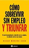 img - for Como Sobrevivir Sin Empleo y Triunfar (Spanish Edition) book / textbook / text book