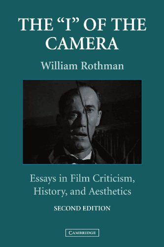 The 'I' of the Camera: Essays in Film Criticism, History, and Aesthetics (Cambridge Studies in Film)