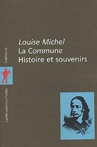 La Commune. Histoire et Souvenirs par Louise Michel