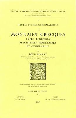 Monnaies Grecques : Types, Legendes, Magistrats Monetaires et Geographie de Robert Louis