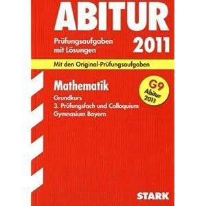 eBook Cover für  Abitur Pr xFC fungsaufgaben Gymnasium Bayern Mit L xF6 sungen Mathematik Grundkurs 3 Pr xFC fungsfach und Colloquium G9 Abitur 2011 Mit den 2004 2010 mit vollst xE4 ndigen L xF6 sungen
