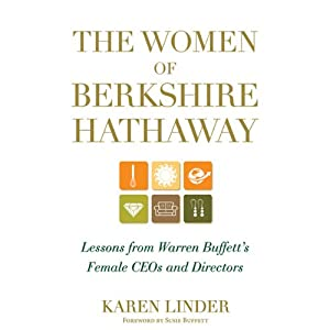 The Women of Berkshire Hathaway: Lessons from Warren Buffett's Female CEOs and Directors | [K. Linder]
