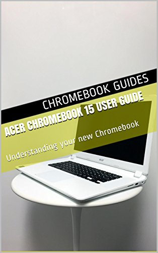 Acer Chromebook 15 User Guide: