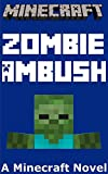 Minecraft: Zombie Ambush - A Minecraft Novel