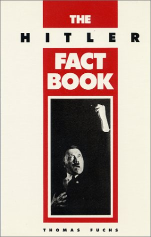 The Hitler Fact Book, by Thomas Fuchs