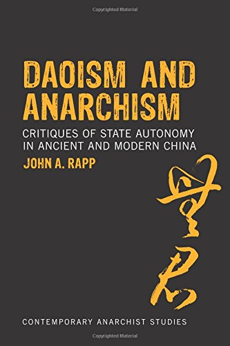 Daoism and Anarchism: Critiques of State Autonomy in Ancient and Modern China (Contemporary Anarchist Studies)