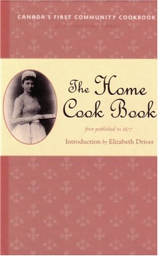 The Home Cook Book (Classic Canadian Cookbook Series)