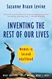 Inventing the Rest of Our Lives: Women in Second Adulthood (0452287219) by Suzanne Braun Levine