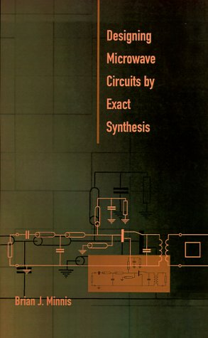 Designing Microwave Circuits By Exact Synthesis (Artech House Microwave Library)