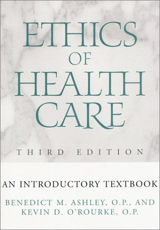 Ethics of Health Care, Third Edition: Ethics of Health...