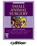 Small Animal Surgery e-dition: Text with Continually Updated Online Reference