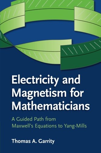 Electricity and Magnetism for Mathematicians: A Guided Path from Maxwell's Equations to Yang-Mills