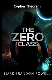The Zero Class: A Science Fiction Fantasy: Cypher Theorem Series Book 1 by Mark Brandon Powell ebook deal