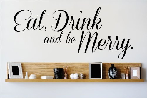 Design with Vinyl OMG 465 Black Eat Drink and Be Merry Quote Lettering Decal Home Decor Kitchen Living Room Bathroom,  12 by 30-Inch, Black