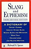 img - for Slang and Euphemism: A Dictionary of Oaths, Curses, Insults, Ethnic Slurs, Sexual Slang and Metaphor, Drug Talk, College Lingo and Related Matters by Richard A. Spears book / textbook / text book