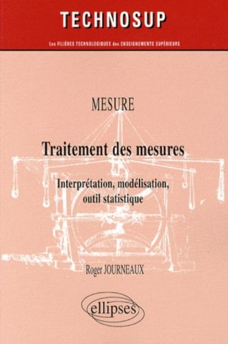 Traitement des mesures : Interprétation, modélisation, outil statistique