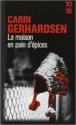 Carin Gerhardsen - La maison en pain d'épices