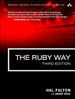 The Ruby Way: Solutions and Techniques in Ruby Programming, 3rd Edition Front Cover