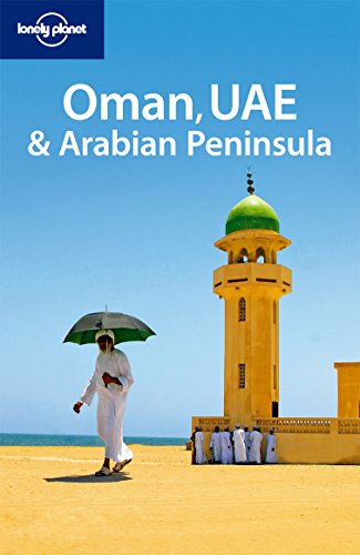 Lonely Planet Oman UAE & the Arabian Peninsula (Multi Country Travel Guide)