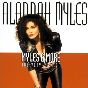 Alannah Myles - Myles & More -The Very Best Of - Zortam Music