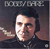 For The Good Times Bobby Bare