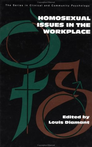Homosexual Issues In The Workplace (Series in Clinical and Community Psychology)