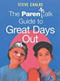 The Parentalk Guide to Great Days Out (0340785454) by Chalke, Steve