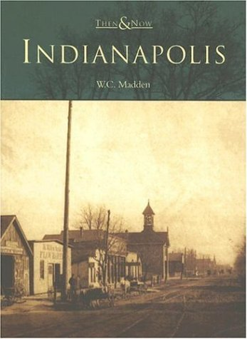 indianapolis-then-now-by-w-c-madden-2003-07-21
