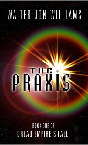 The Praxis (Dread Empire's Fall)