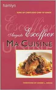 Ma cuisine auguste escoffier 9780600601043 for Auguste escoffier ma cuisine