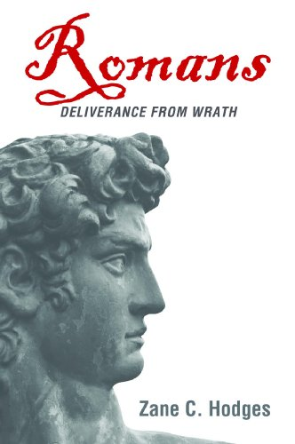 Romans: Deliverance from Wrath, by Zane Hodges